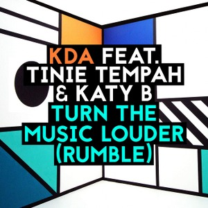 KDA – Turn the Music Louder (Rumble) [feat. Tinie Tempah & Katy B]