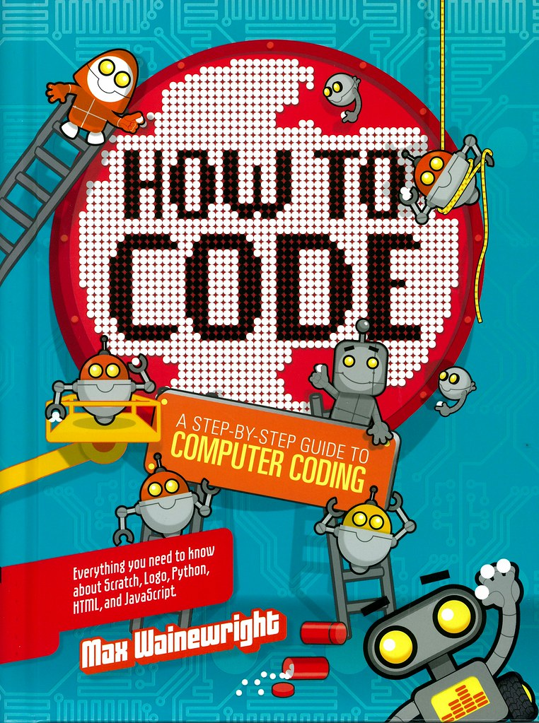 Image result for how to code: a step by step guide to computer coding