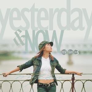 Mỹ Tâm – Yesterday & Now (Ngày Ấy & Bây Giờ) – 2003 – iTunes Plus AAC M4A – Album