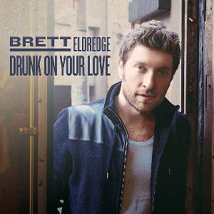 Brett Eldredge – Drunk On Your Love