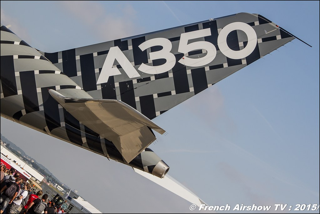 Aeronefs A-350, Paris Airshow 2015 , Salon du Bourget 2015 ,lebourget, Meeting Aerien 2015