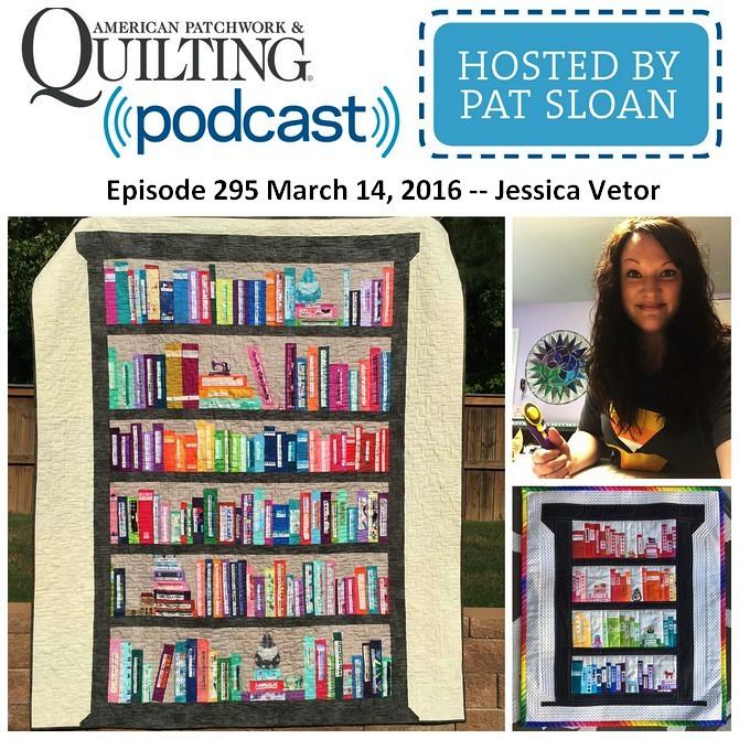 American Patchwork Quilting Pocast Episode 295 Jessica Vet