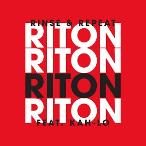 Riton – Rinse & Repeat (feat. Kah-Lo)