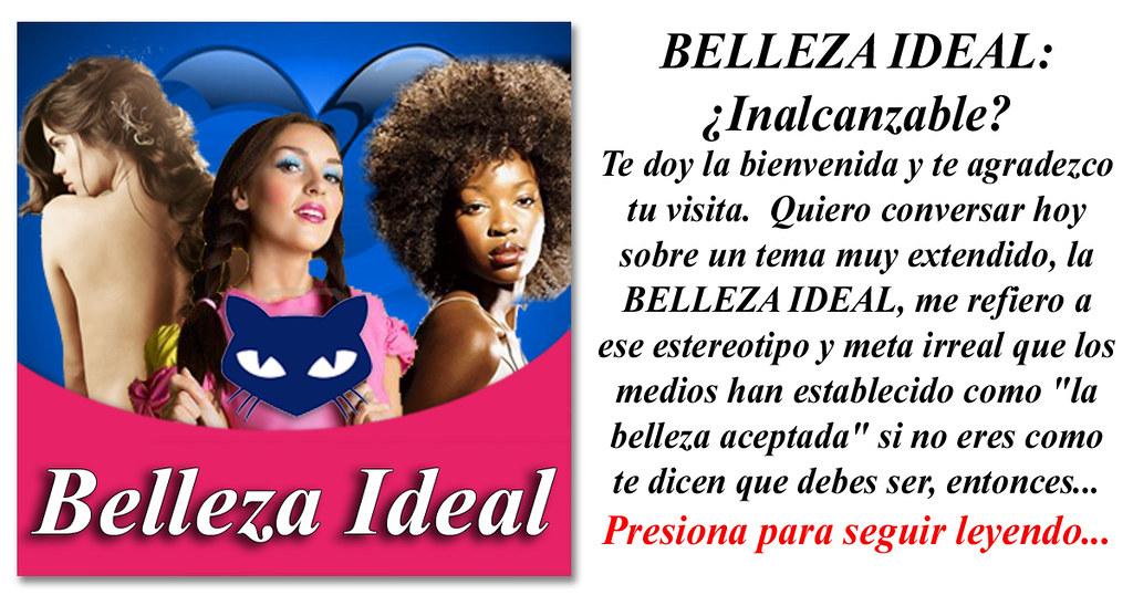 Lee el articulo completo BELLEZA IDEAL:  Inalcanzable?