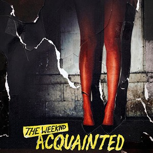 The Weeknd – Acquainted