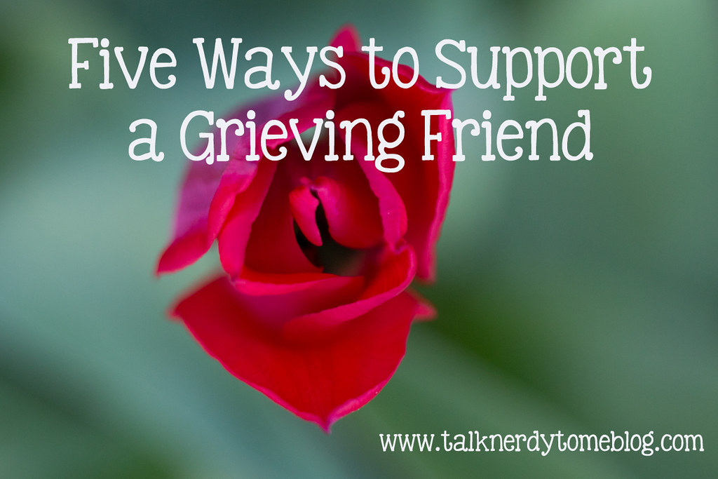 How to Support a Grieving Friend