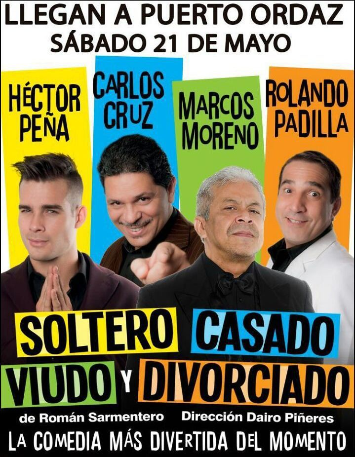 """""""Soltero, casado, viudo y divorciado"""" llega a Ciudad Guayana"""