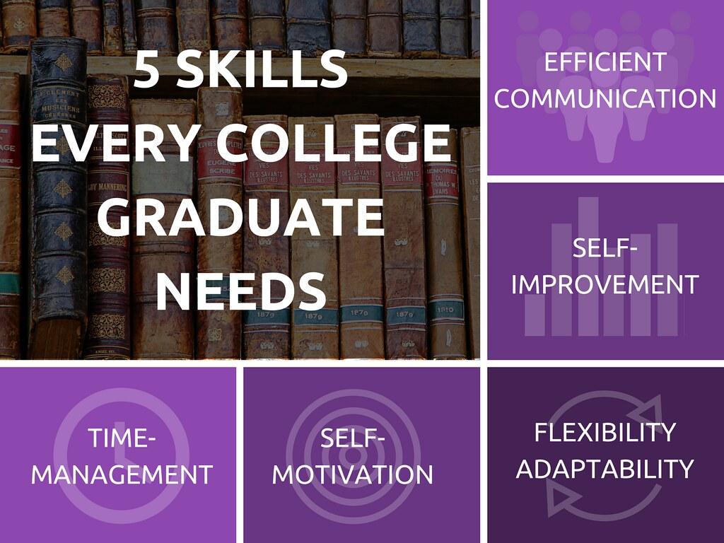 5 Skills Every College Graduate Needs