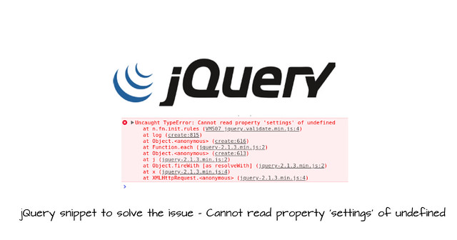 Cannot read property 'settings' of undefined - jQuery snippet to solve the issue
