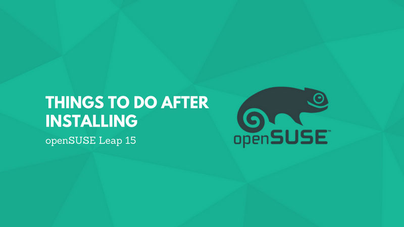 things-to-do-after-installing-open-suse-15