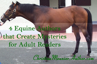 4 Equine Authors that Create Mysteries for Adult Readers | ChristineMeunierAuthor.com