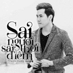 Thanh Hưng – Sai Người Sai Thời Điểm – iTunes AAC M4A – Single
