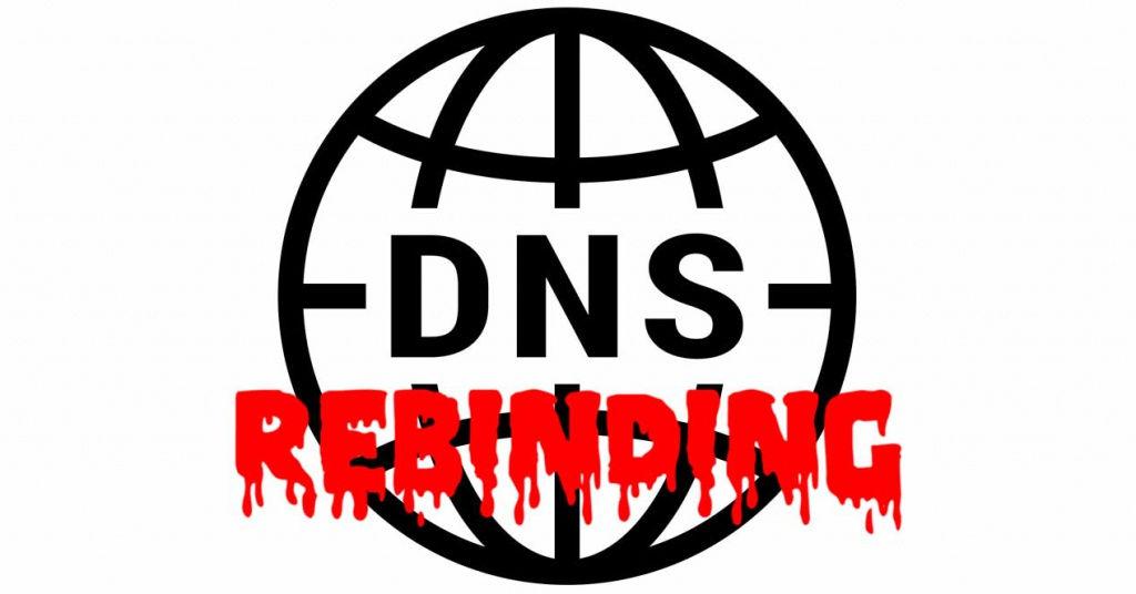 DNS Rebinding ¿es tu red es vulnerable a este peligroso ataque?