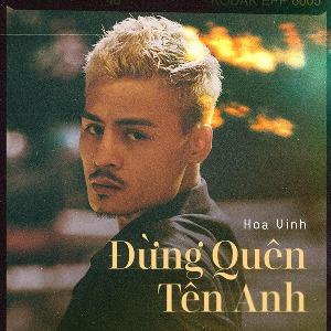 Hoa Vinh – Đừng Quên Tên Anh – iTunes AAC M4A – Single