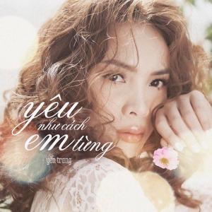 Yến Trang – Yêu Như Cách Em Từng – iTunes AAC M4A – Single