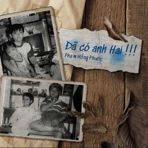 Phạm Hồng Phước – Đã Có Anh Hai – iTunes AAC M4A – Single