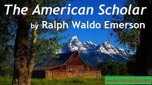 the amarican scholar by ralph waldo emerson bangla summary