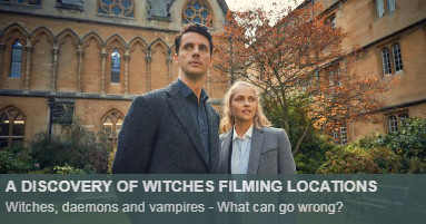 A Discovery of Witches Where Filmed