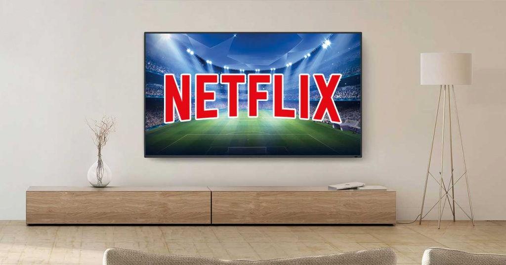 Netflix explica por qué no emite fútbol ni otros deportes en directo