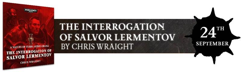 Крис Райт «Допрос Салвора Лерментова» | The Interrogation of Salvor Lermentov by Chris Wraight