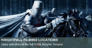 Where is knightfall filmed
