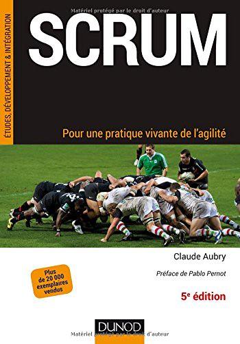 Scrum, pour une pratique vivante de l'agilité 5ème édition, par Claude Aubry
