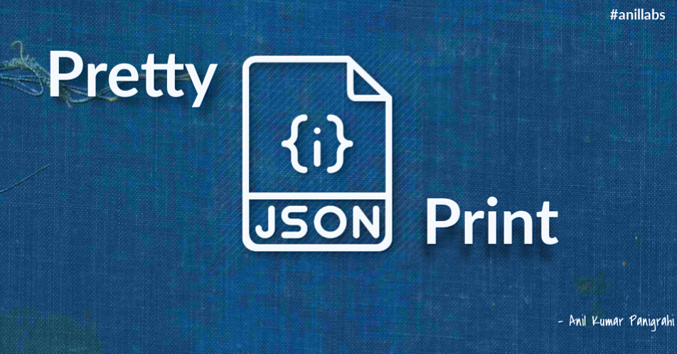 Pretty printing of JSON using PHP and Javascript by Anil Kumar Panigrahi