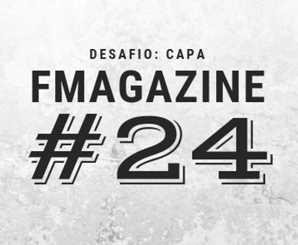 Desafio: Capa da FMAGAZINE #24