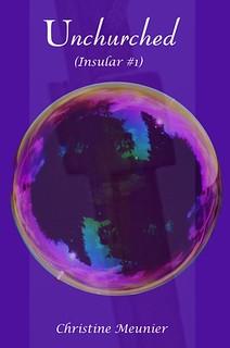 Unchurched (Insular #1) by Christine Meunier | ChristineMeunierAuthor.com