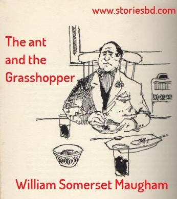 the ant and the grasshopper - william somerset maugham