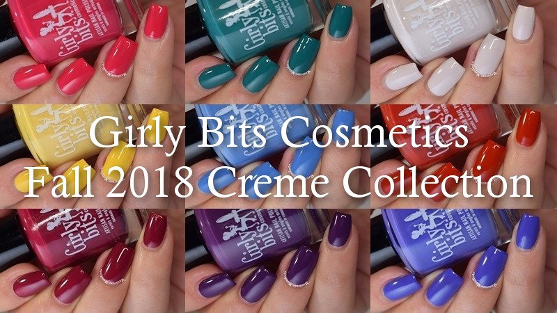 Girly Bits Polish Fall 2018 Creme Collection