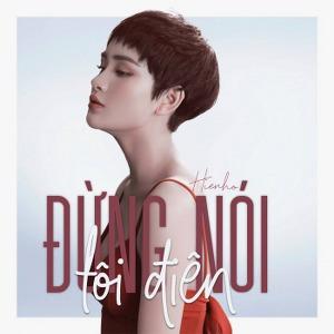 Hiền Hồ – Đừng Nói Tôi Điên – iTunes AAC M4A – Single
