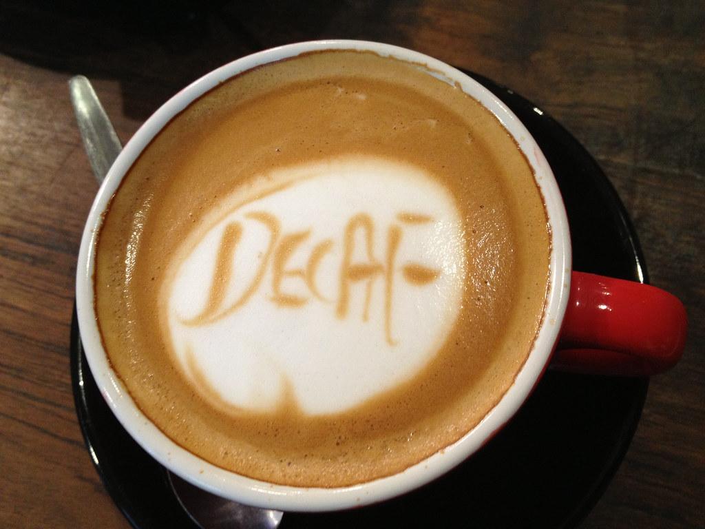 Decaf...