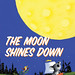 """The Moon Shines Down"" by Margaret Wise Brown"