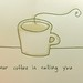 your coffee is calling you