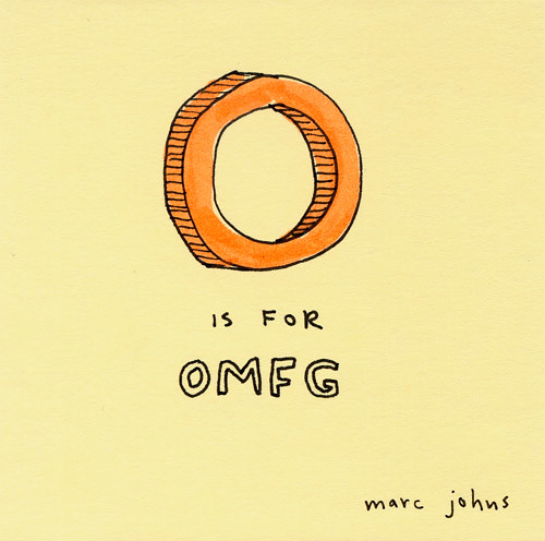 O is for OMFG | by Marc Johns