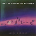 cdcovers/jerry goodman/on the future of aviation.jpg