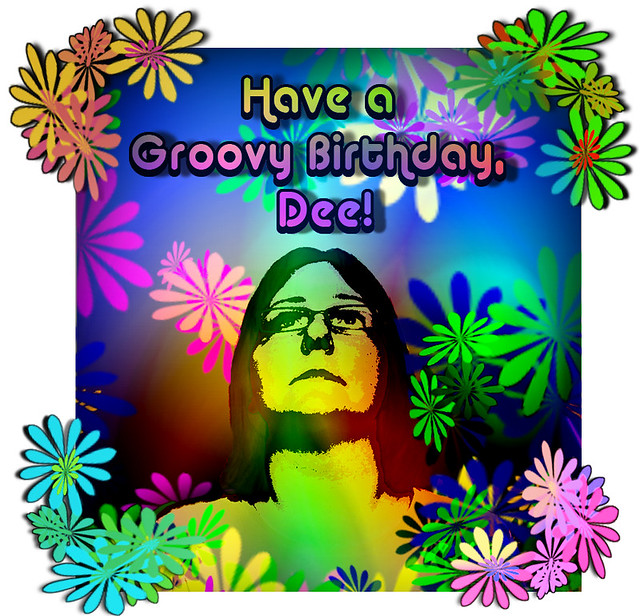 Happy birthday dee dee