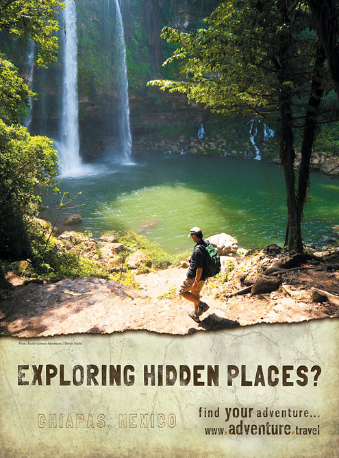 Ad for Chiapas, Mexico / www.adventure.travel | A new ...