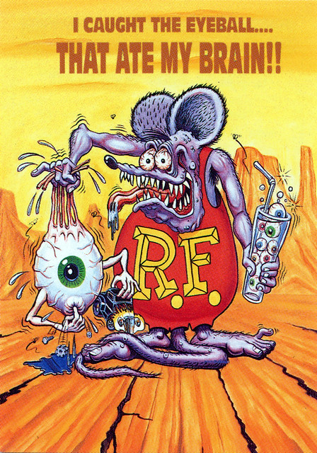 Rat Fink Ed Big Daddy Roth I Caught The Eyeball That