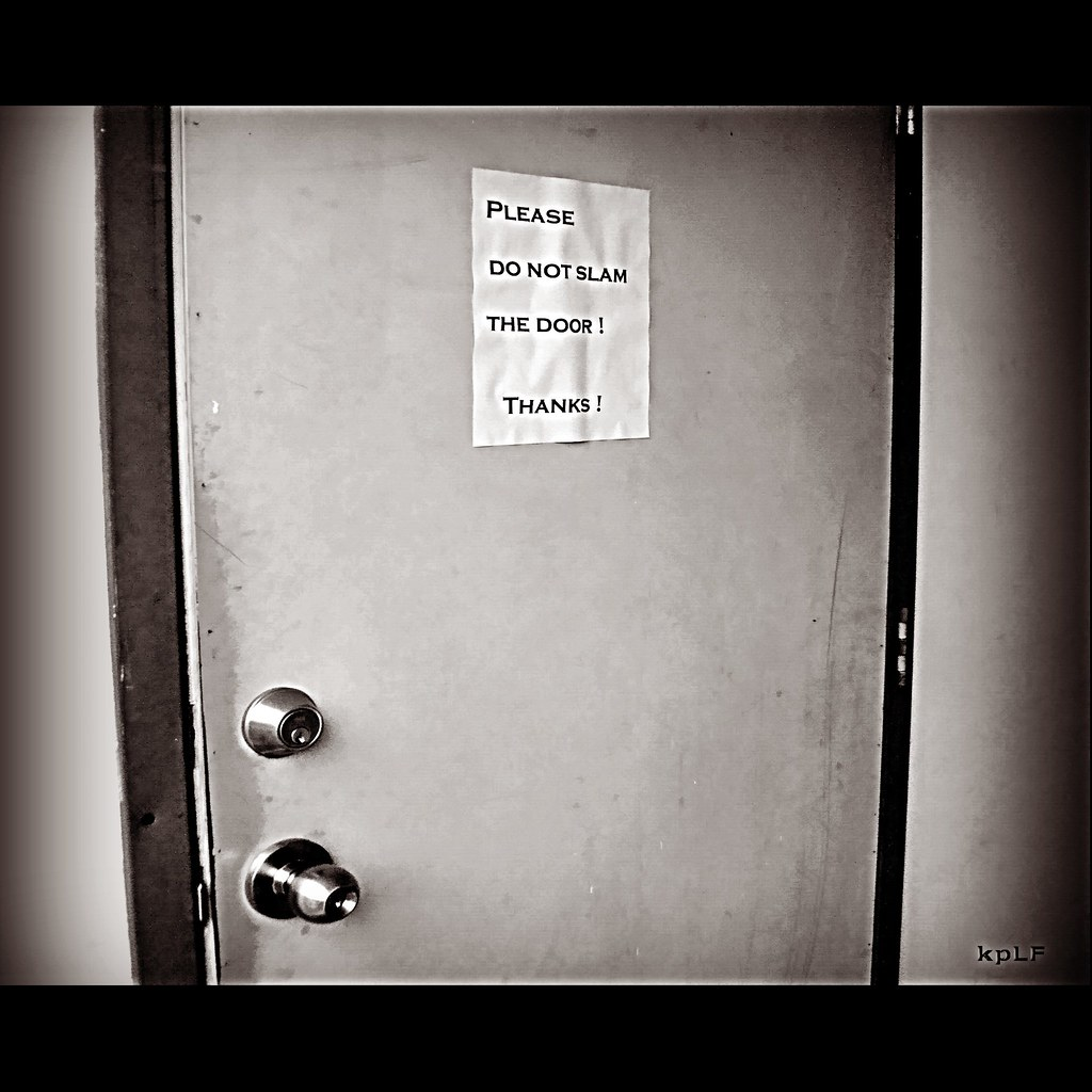 Please Do Not Slam The Door A Brief Break From The