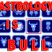 Astrology is bull