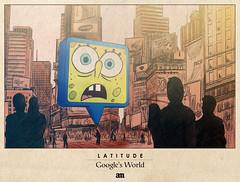 "Latitude ""Google's World"""