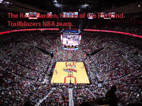 The Rose Garden Arena, home of the Portland Trailblazers ...