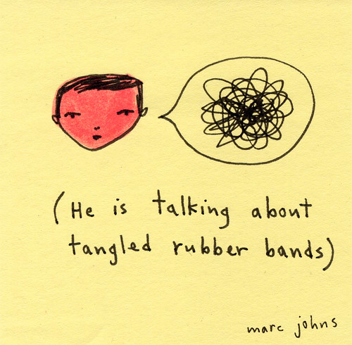 He is talking about tangled rubber bands | by Marc Johns