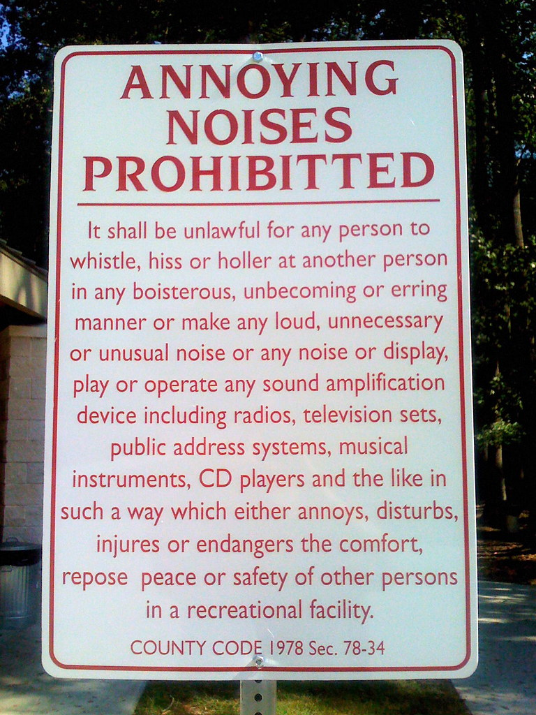 annoying noises prohibitted  sic