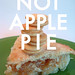 Not apple pie
