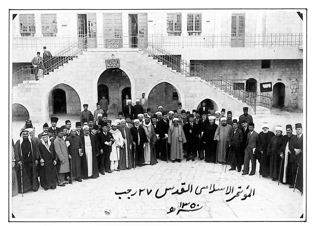 World Islamic Congress, Jerusalem 1931 | Leaders attending ...