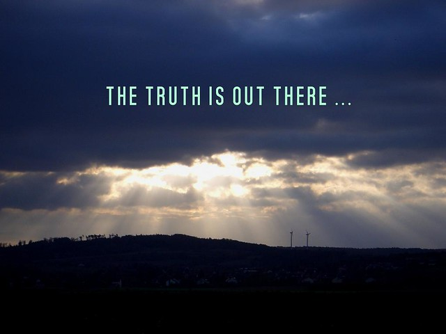 """Truth >> the truth is out there 