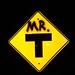 Mr. T Sign